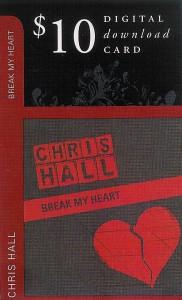 "Free Christian Music Album Giveaway Chris Hall ""Break My Heart"""